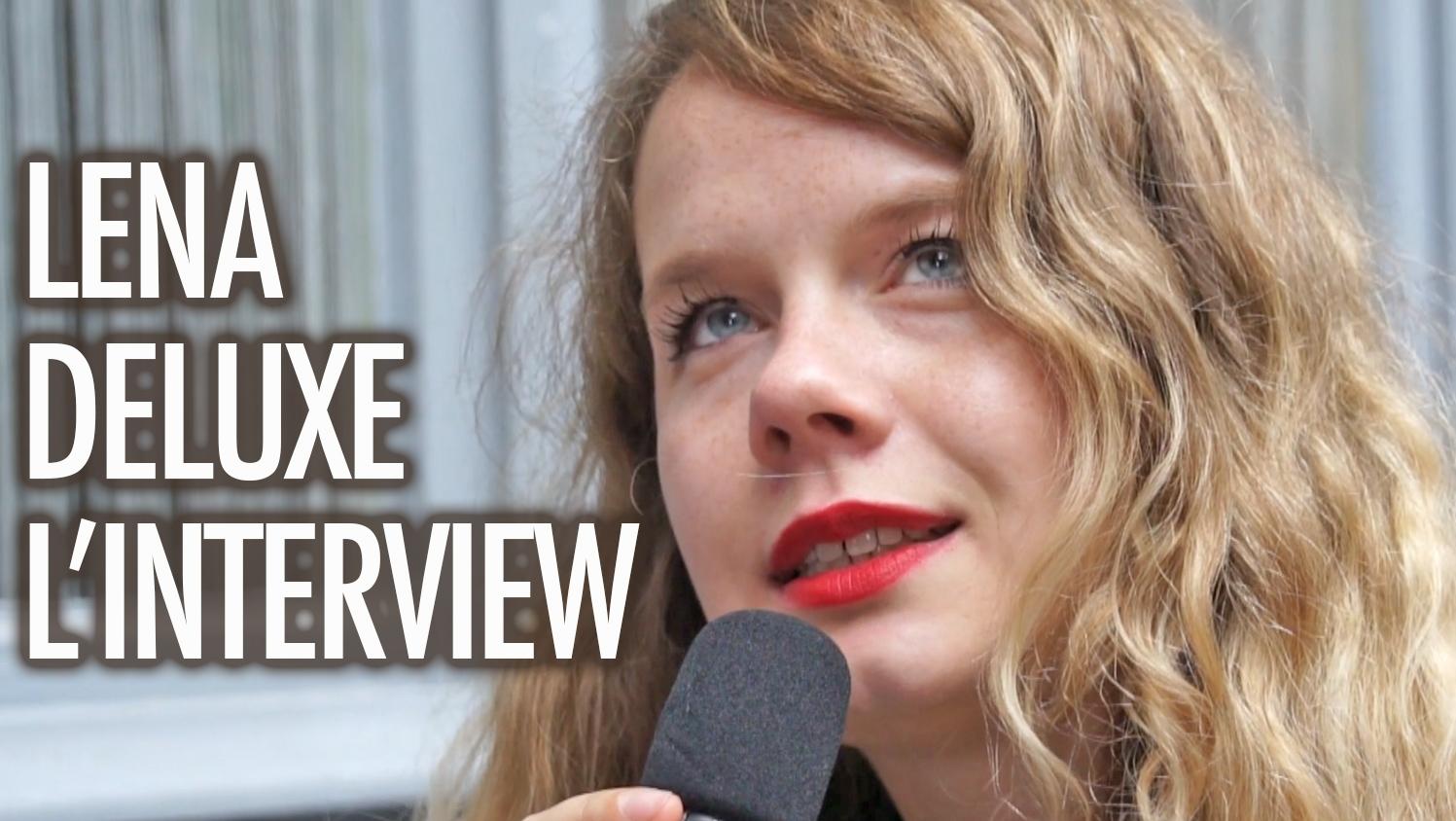 Lena Deluxe l'interview